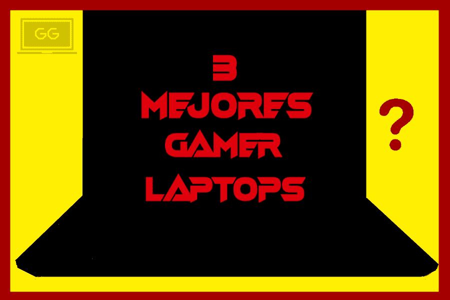 3 mejores Notebooks gamer
